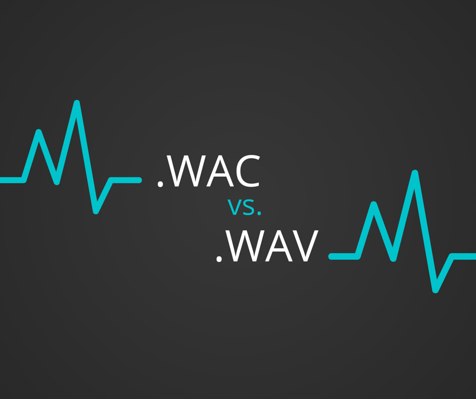 How should I save, in .wac or in .wav?